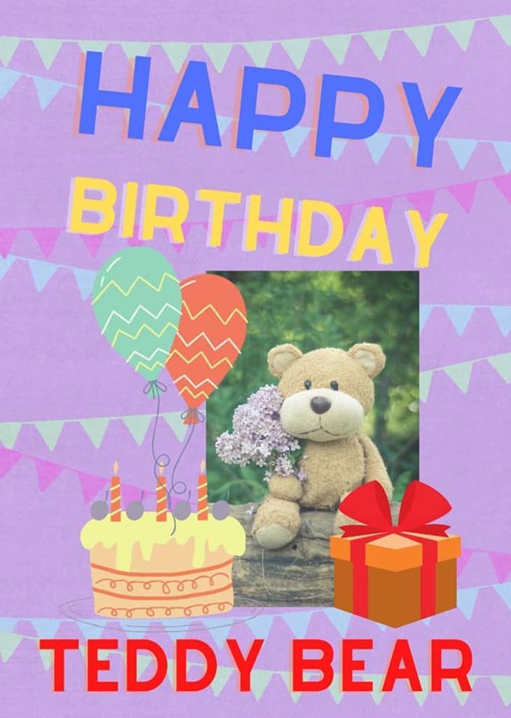 Autor Hanna Cieśla Baner  Dzień Misia z napisem Happy Birthday Teddy Bear, zdjęciem pluszowego misia siedzącego kłodzie i trzymającego w ręku bez oraz rysunkami tortu, balonów i prezentu.