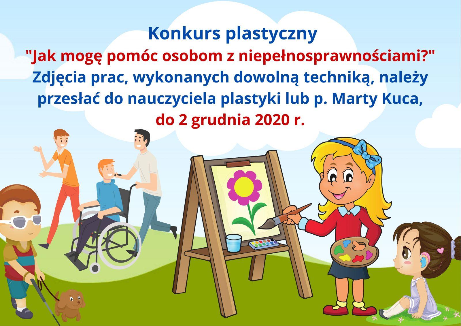 """Ogłoszenie - Konkurs plastyczny """"Jak mogę pomóc osobom z niepełnosprawnościami?"""" Zdjęcia prac, wykonanych dowolną techniką, należy przesłać do nauczyciela plastyki lub p. Marty Kuca, do 2 grudnia 2020 r. Autor grafiki Marta Kuca"""